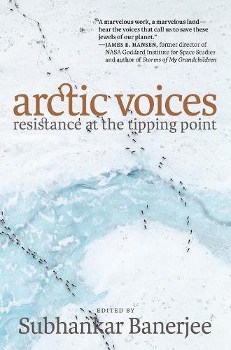 Arctic Voices: Resistance At The Tipping Point (Paperback)