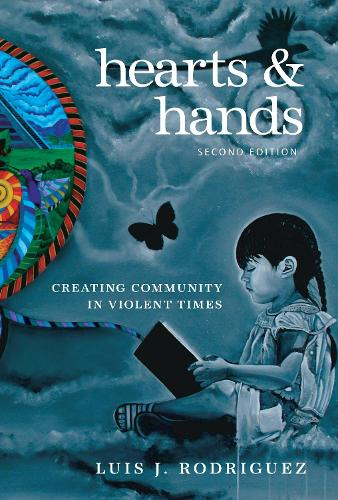 Hearts And Hands, Second Edition: Creating Community in Violent Times (Paperback)
