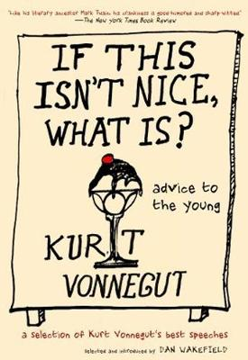 If This Isn't Nice, What Is?: Advice To the Young (Hardback)