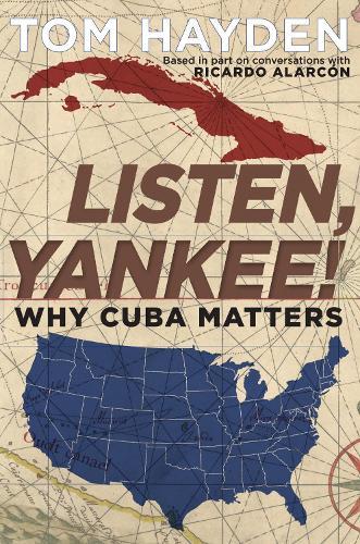Listen, Yankee!: Why Cuba Matters (Hardback)