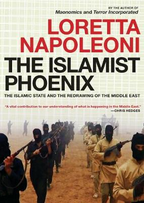 The Islamist Phoenix: IS and the Redrawing of the Middle East (Paperback)