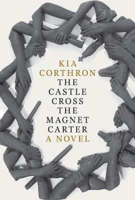 The Castle Cross The Magnet Carter: A Novel (Hardback)