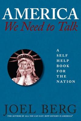 America, We Need To Talk: A Self Help Book for the Nation (Paperback)