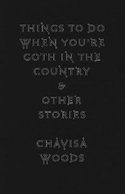Things To Do When You're Goth In The Country: And Other Stories (Hardback)