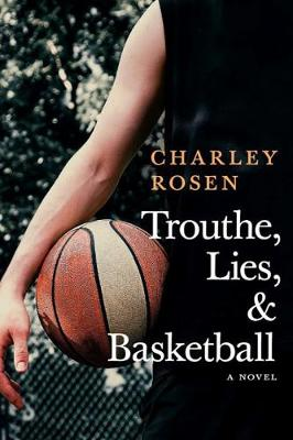 Trouthe, Lies, And Basketball (Paperback)