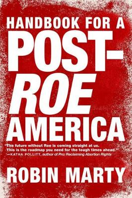 A Handbook For A Post-roe America (Paperback)