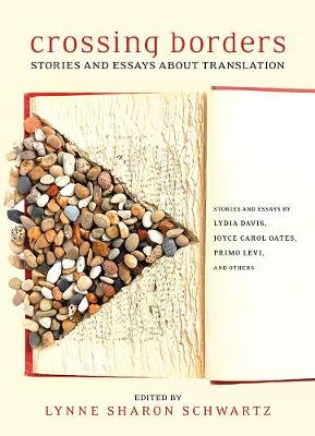 Crossing Borders: Stories and Essays About Translation (Hardback)