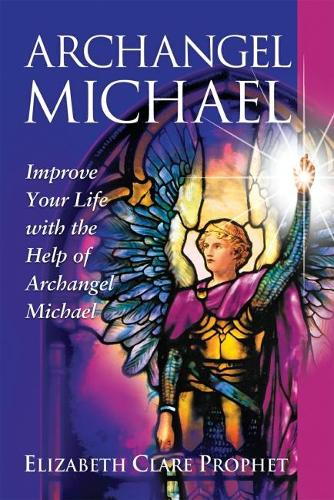 Archangel Michael: Improve Your Life with the Help of Archangel Michael - Pocket Guides to Practical Spirituality (Paperback)