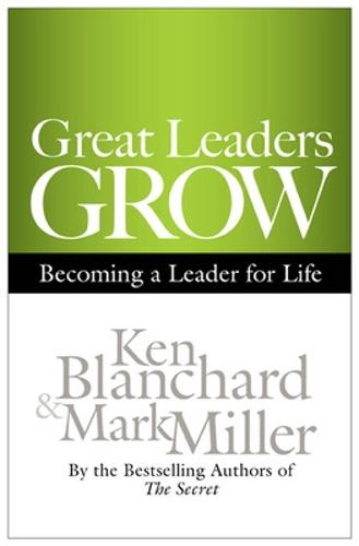 Great Leaders Grow: Becoming a Leader for Life (Hardback)