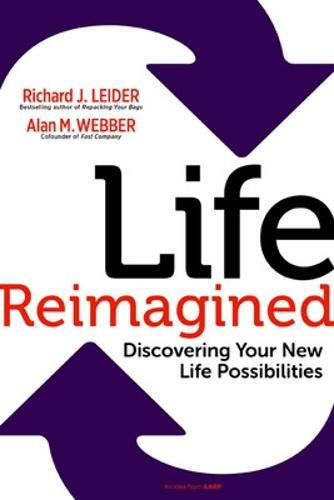 Life Reimagined; Discovering Your New Life Possibilities (Paperback)