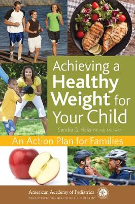 Achieving a Healthy Weight for Your Child: An Action Plan for Families (Paperback)