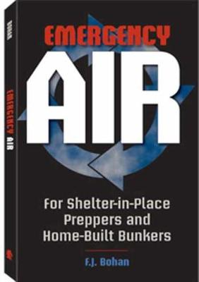 Emergency Air: For Shelter-in-Place Preppers and Home-Built Bunkers (Paperback)