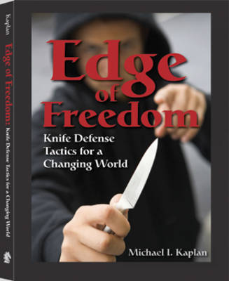 Edge of Freedom: Knife Defense Tactics for a Changing World (Paperback)