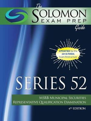 The Solomon Exam Prep Guide: Series 52 - MSRB Municipal Securities Representative Qualification Examination (Paperback)