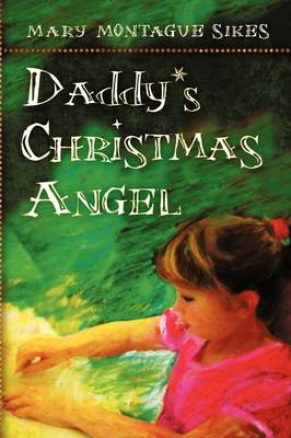 Daddy's Christmas Angel (Paperback)