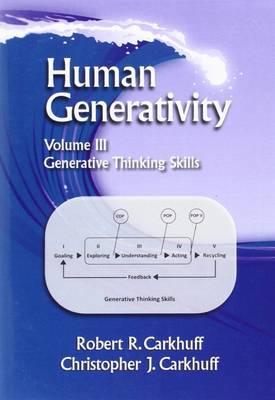 Human Generativity: Human Generativity Volume III: Generative Thinking Skills Generative Thinking Skills Volume 3 - Human Generativity (Paperback)