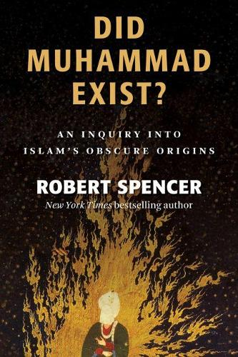 Did Muhammad Exist?: An Inquiry into Islam's Obscure Origins (Paperback)
