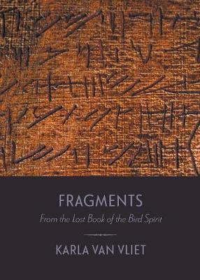 Fragments: From the Lost Book of the Bird Spirit (Paperback)