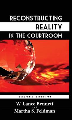 Reconstructing Reality in the Courtroom: Justice and Judgment in American Culture (Hardback)