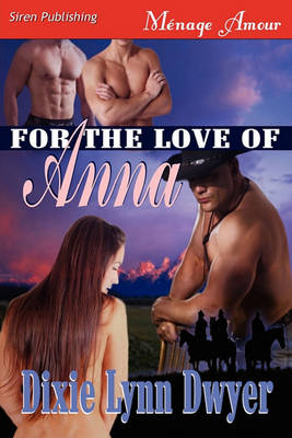 For the Love of Anna (Siren Publishing Menage Amour) (Paperback)