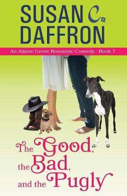 The Good, the Bad, and the Pugly - Alpine Grove Romantic Comedy 7 (Paperback)