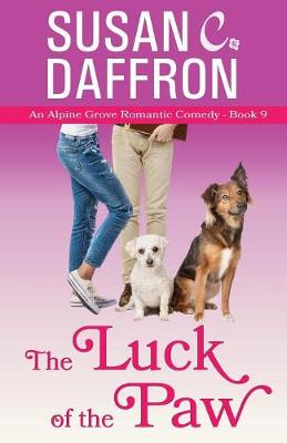 The Luck of the Paw - Alpine Grove Romantic Comedy 9 (Paperback)