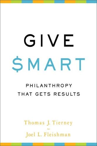 Give Smart: Philanthropy that Gets Results (Paperback)