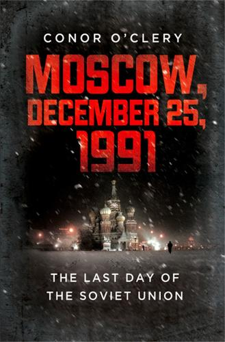 Moscow, December 25, 1991: The Last Day of the Soviet Union (Paperback)