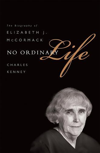 No Ordinary Life: The Biography of Elizabeth J. McCormack (Paperback)