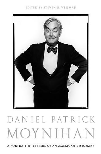 Daniel Patrick Moynihan: A Portrait in Letters of an American Visionary (Paperback)