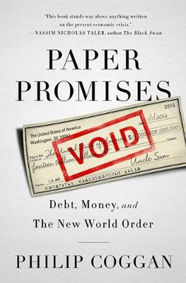 Paper Promises: Debt, Money, and the New World Order (Paperback)