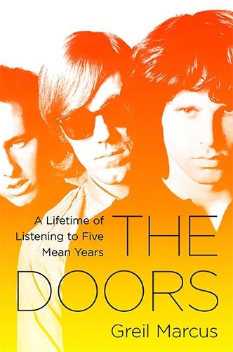 The Doors: A Lifetime of Listening to Five Mean Years (Paperback)