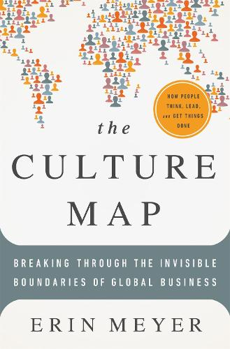 The Culture Map: Breaking Through the Invisible Boundaries of Global Business (Hardback)