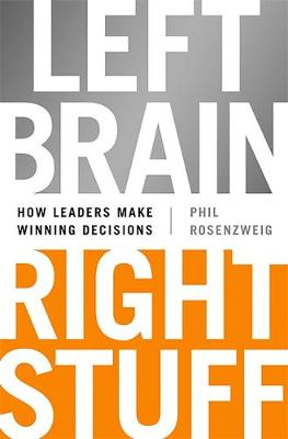 Left Brain, Right Stuff: How Leaders Make Winning Decisions (Hardback)