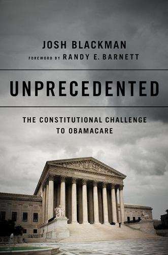 Unprecedented: The Constitutional Challenge to Obamacare (Hardback)