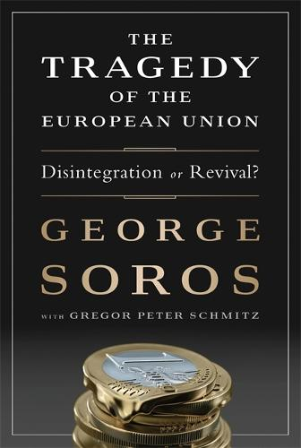 The Tragedy of the European Union: Disintegration or Revival? (Hardback)