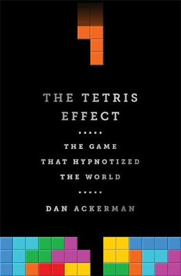 The Tetris Effect: The Game that Hypnotized the World (Hardback)