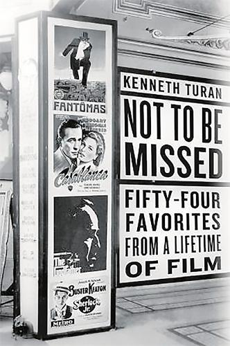 Not to be Missed: Fifty-four Favorites from a Lifetime of Film (Paperback)