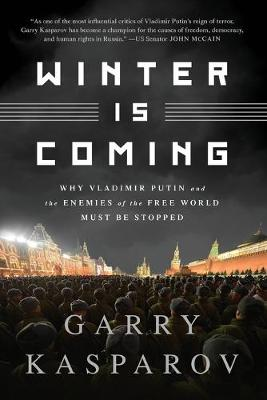 Winter Is Coming (INTL PB ED): Why Vladimir Putin and the Enemies of the Free World Must Be Stopped (Paperback)