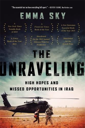 The Unraveling: High Hopes and Missed Opportunities in Iraq (Paperback)