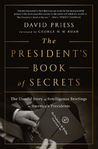 The President's Book of Secrets: The Untold Story of Intelligence Briefings to America's Presidents from Kennedy to Obama (Paperback)