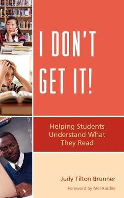 I Don't Get It: Helping Students Understand What They Read (Hardback)