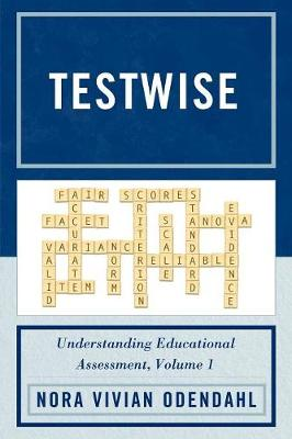 Testwise: v. 1: Understanding Educational Assessment (Paperback)