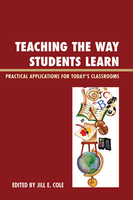 Teaching the Way Students Learn: Practical Applications for Putting Theories into Action (Paperback)