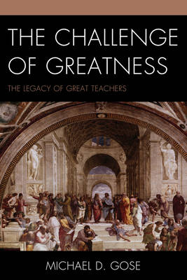 The Challenge of Greatness: The Legacy of Great Teachers (Paperback)