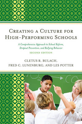 Creating a Culture for High-Performing Schools: A Comprehensive Approach to School Reform and Dropout Prevention (Paperback)