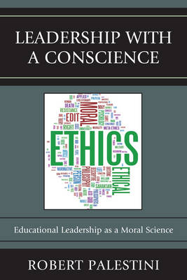Leadership with a Conscience: Educational Leadership as a Moral Science (Paperback)