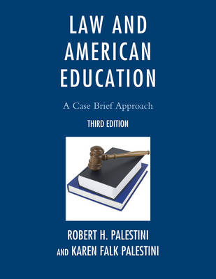 Law and American Education: A Case Brief Approach (Paperback)
