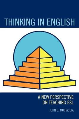 Thinking in English: A New Perspective on Teaching ESL (Paperback)