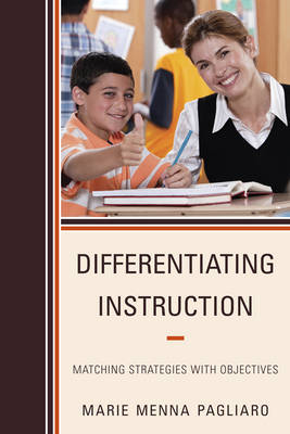 Differentiating Instruction: Matching Strategies with Objectives (Paperback)